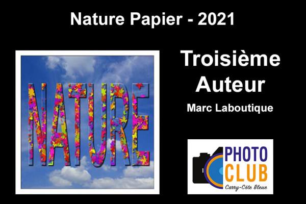 Troisième Auteur  - Nature Papier - Marc Laboutique - Photo Club Carry Côte Bleue